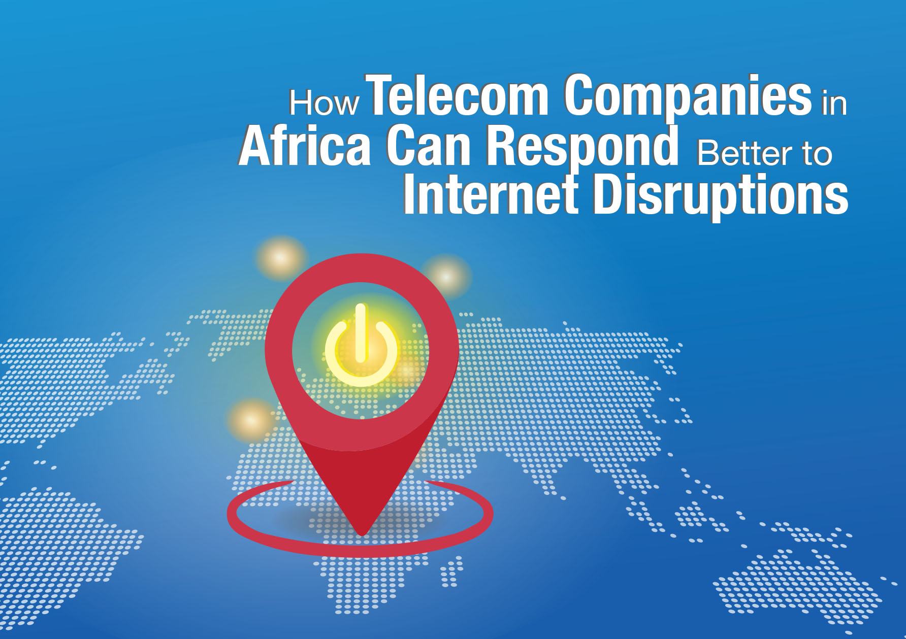 How Telecom Companies in Africa Can Respond Better to Internet Disruptions