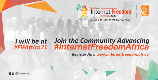 Countdown to The Forum on Internet Freedom in Africa 2021 (#FIFAfrica21) – Here Is What You Can Expect!