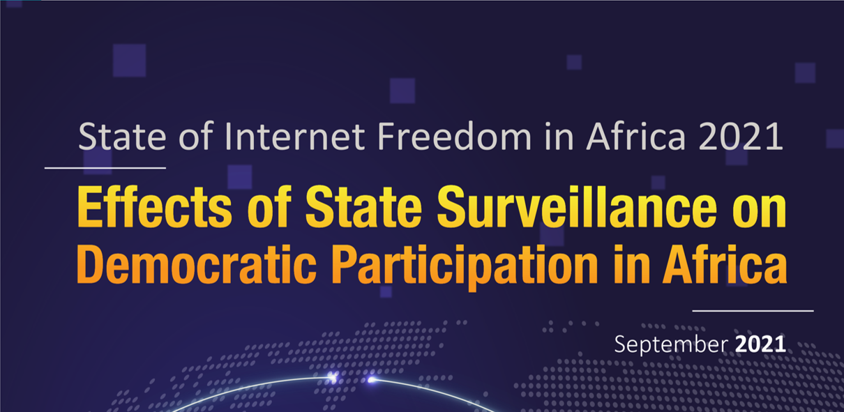 How State Surveillance is Stifling Democratic Participation in Africa: State of Internet Freedom in Africa Study Findings